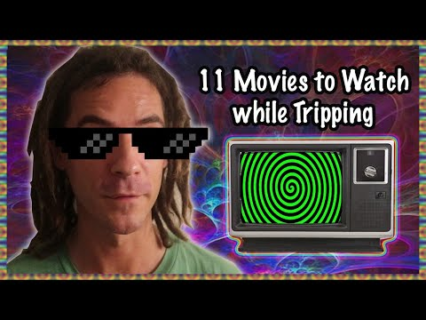 11 MOVIES TO WATCH WHILE TRIPPING