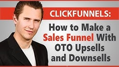 ClickFunnels: How to Build a Sales Funnel With OTO Upsells and Downsells