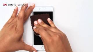 How to Apply for LIQUID-ARMOR Plus Screen Protector Single Wipe Convenience Kit