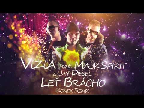 ViZiA feat. Majk Spirit & Jay Diesel - Leť brácho REMIX (prod.KONEX)