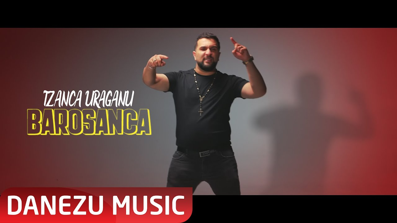 Download Tzanca Uraganu - Barosanca   Official video