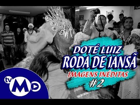 RODA DE IANSÃ #2 - DOTE DOTÉ LUIZ DE IANSÃ (IN MEMORIAM)