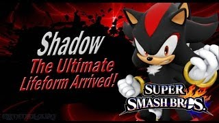 Super Smash Bros 4: Shadow The Ultimate Life Form Arrives - FAN MADE!! Trailer