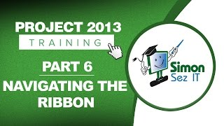 Project 2013 for Beginners Part 6: How to Navigate the Ribbon in Project 2013