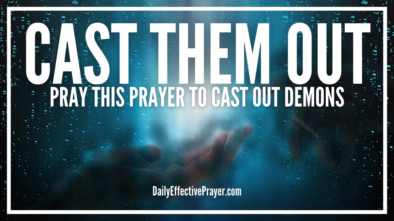 Prayer For Casting Out Demons | Anointed Prayers To Cast Out Spirits
