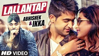Lallantap Video Song | Ikka | Abhishek | Ashock thumbnail