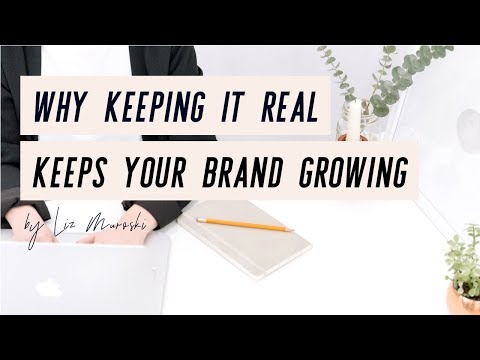 Why Keeping It Real Keeps Your Brand Growing