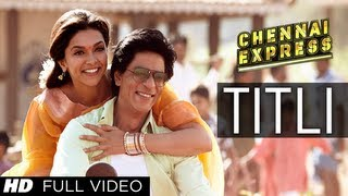 Repeat youtube video Titli Chennai Express Full Video Song | Shahrukh Khan, Deepika Padukone