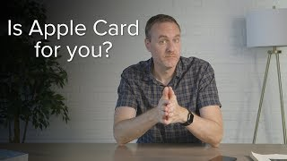 Is the Apple Card right for you?