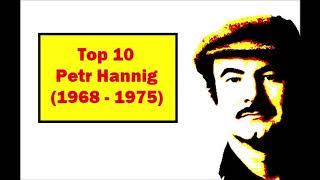 Top 10 Petr Hannig (1968 - 1975)