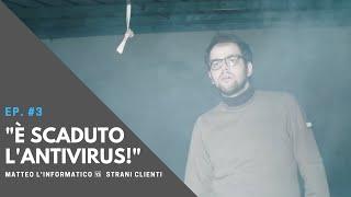 """Reteinformaticalavoro - Matteo l'informatico vs. Strani clienti: """"È scaduto l'antivirus!"""""""
