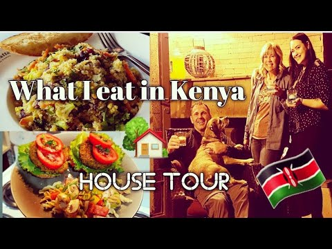 #KENYA #HOUSETOUR //WHAT I EAT AS A #VEGAN ON VACATION #traveldiary