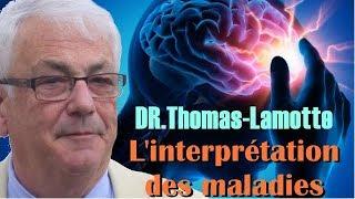 Les Sentiers du Réel - Docteur Thomas-Lamotte - L'interprétation des maladies