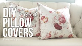 How to Sew a Professional Looking Piped & Zippered Pillow Cover