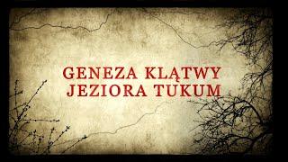 Pal Hajs TV - 100 - Geneza Klątwy Jeziora Tukum