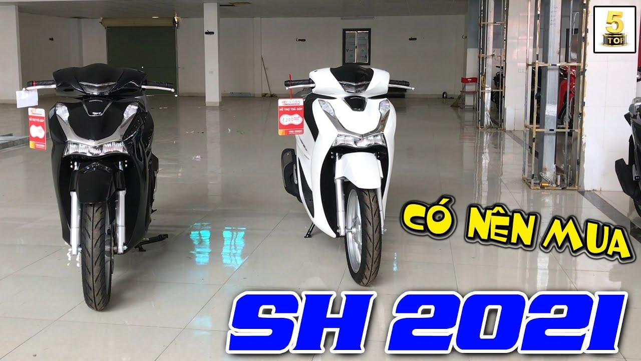 SH 125i &150i 2021 ▶️ Có nên mua SH 2021 không hay HÓNG SH 2022…? 🔴 TOP 5 ĐAM MÊ