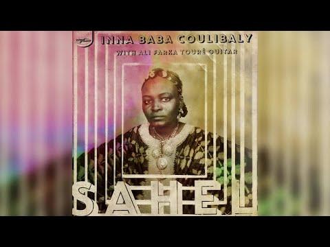 Inna Baba Coulibaly with Ali Farka Touré - Sahel (Full Album)
