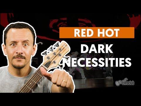 Dark Necessities - Red Hot Chili Peppers (aula de baixo)