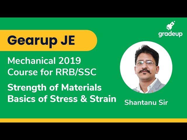 RRB JE /SSC JE 2019 : SOM | Basics of Stress & Strain