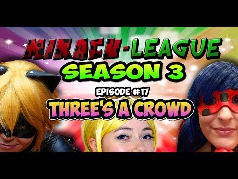 Miracu-League: Ladybug & Cat Noir - SEASON 3 - Episode 17: Three's A Crowd