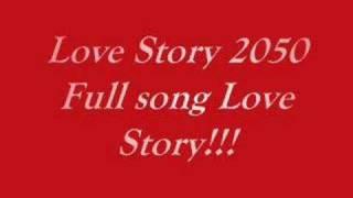 Love Story 2050 Full Song Love Story