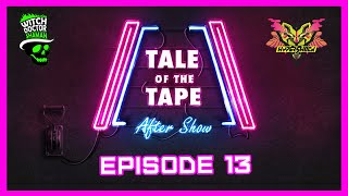 Ep 13: Top 16 // Tale of the Tape After Show