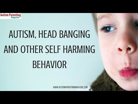 Autistic Children, Head Banging and other Self Harming Behavior