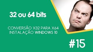 Conversão 32 para 64 bits Windows 10?