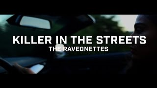 The Raveonettes - Killer In The Streets (Official Music Video)