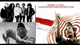 Bendera 1/2 Tiang Slank Feat Bung karno & Bung Tomo