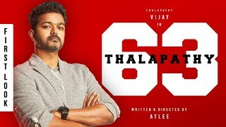 OFFICIAL: Thalapathy 63 First Look Poster | Thalapathy Vijay | Atlee | AR Rahman