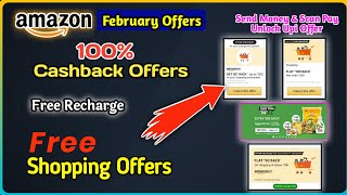 【Amazon Offers】February Month ! 100% Cashback on Recharge ! Shopping offers ! Send money, Scan Pay