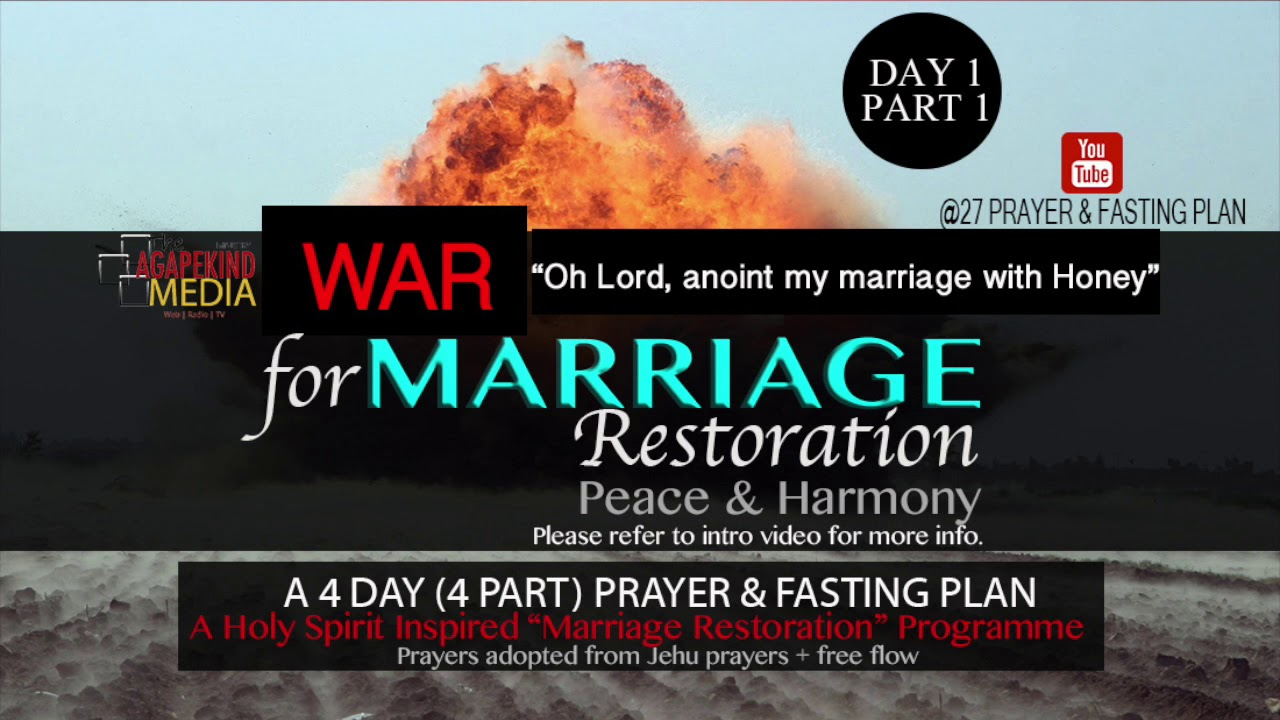 WAR For Marriage Restoration (Day 1): Call Forth Your Marriage