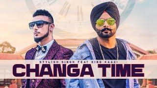 Changa Time: Stylish Singh Feat.King Kaazi (Full Song) Ullumanati | Avtar Tamber | Latest Songs 2018