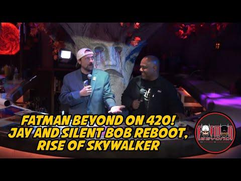 Fatman Beyond On 420! Jay And Silent Bob Reboot, Rise Of Skywalker