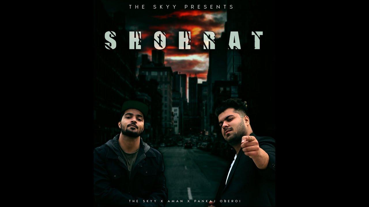 SHOHRAT | THE SKYY | PANKAJ OBEROI | AMAN | 2020 (Official Video)