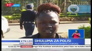 Dhuluma za Polisi:  Maafisa wa polisi wawajeruhi watu, mmoja adaiwa kupigwa risasi kwa makalio