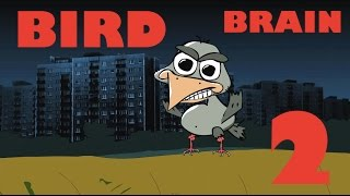 BIRD BRAIN (HD), EPISODE 2