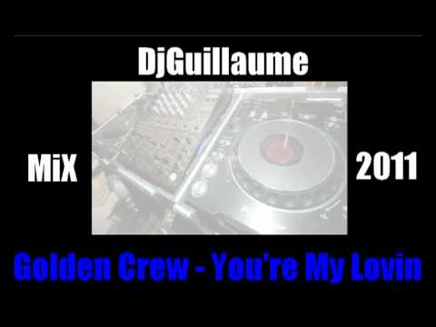 You're My Lovin - Golden Crew (Dj Guillaume Mix)