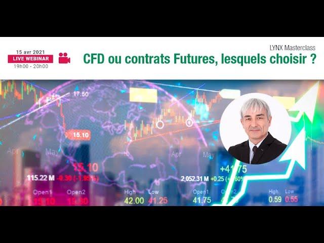 CFD ou contrats Futures, lesquels choisir pour maximiser ses gains ?