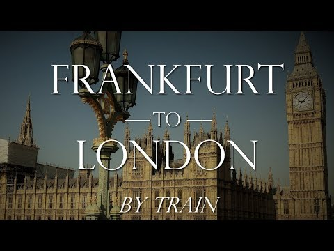Frankfurt to London by Train: Stops in Cologne & Brussels