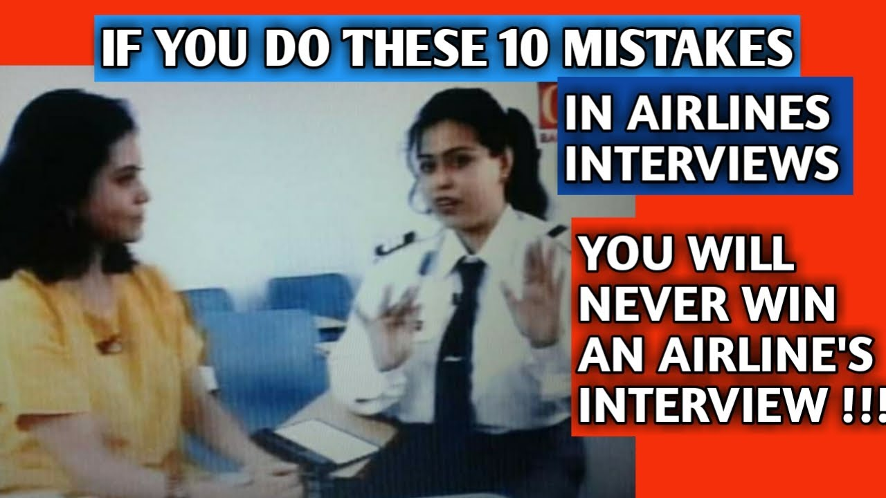 10 MISTAKES YOU HAVE TO AVOID TO WIN AIRLINES INTERVIEWS !