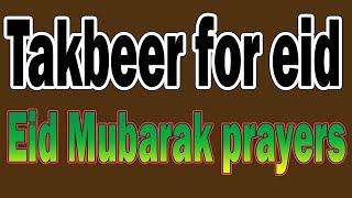 Takbeer For Eid | Eid Mubarak prayers