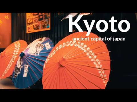 Kyoto old capital of Japan : The short intro of Kyoto