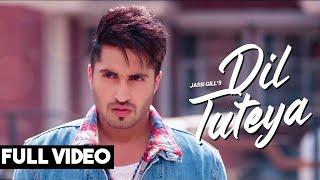 JASSI GILL - Dil Tuteya ( Full Song ) - Sad Love Story - Sad Punjabi Songs