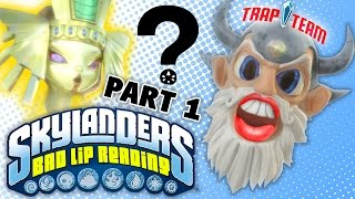 SKYLANDERS BAD LIP READING: Part 1 - Trap Team Say What?