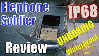 Elephone Soldier: Unboxing & waterpoof Test - Rugged IP68 Smartphone