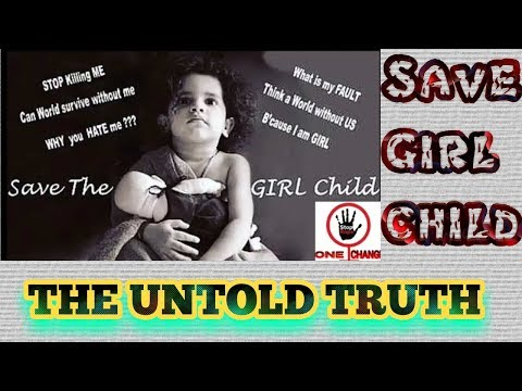 || THE UNTOLD TRUTH || || SAVE GIRL CHILD|| || WOMEN EMPOWERMENT || Heart touching video.🙂