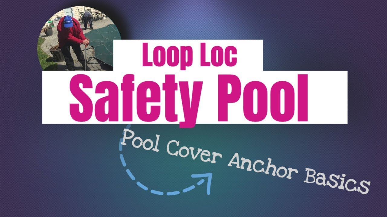 Loop Loc Safety Pool Cover Anchor Basics Youtube