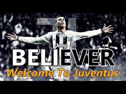 Cristiano Ronaldo • Believer • Imagine Dragons • Welcome To Juventus